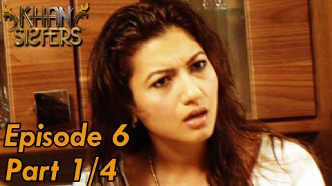 Khan Sisters - Episode 6 - Part 01