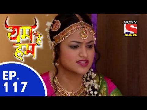 Yam Hain Hum - यम हैं हम - Episode 117 - 26th May, 2015