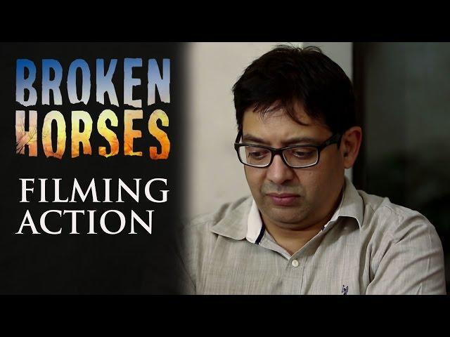 Broken Horses | Filming Action