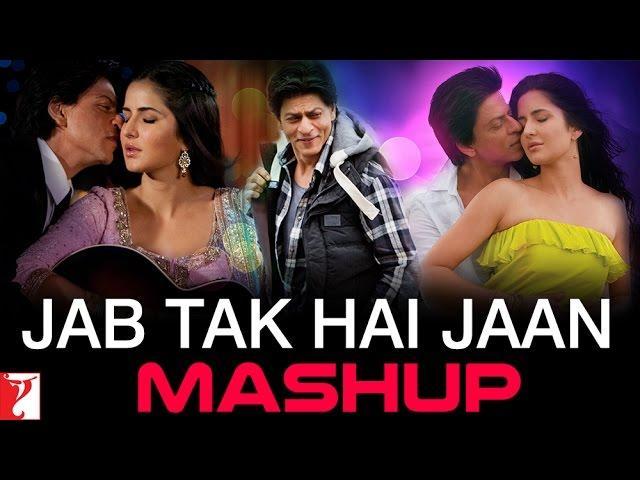 Jab Tak Hai Jaan - Mashup - Shahrukh Khan | Katrina Kaif | Anushka Sharma