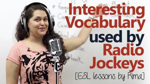 Interesting English vocabulary used by Radio Jockeys - Free English lessons by Rima