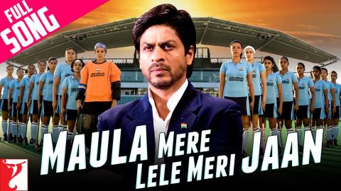 Maula Mere Lele Meri Jaan - Full Song - Chak De India - Shah Rukh Khan