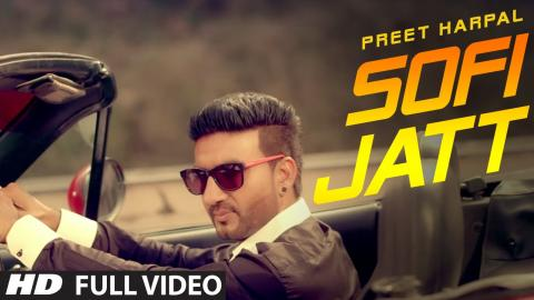 PREET HARPAL SOFI JATT (Official) FULL VIDEO | T-SERIES APNAPUNJAB