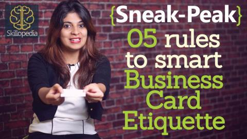 Sneak Peek -  5 rules to smart business card etiquette ( Lesson from Skillopedia)