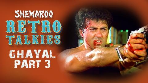 Ghayal | Shemaroo Retro Talkies | Part 3