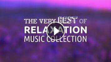 Best Relaxing Music Collection | 1 Hour | Relaxation Music, Relax