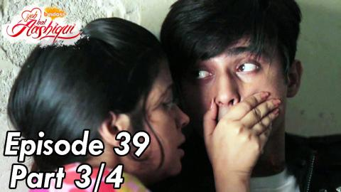 Yeh Hai Aashiqui - Episode 39 - Part 03