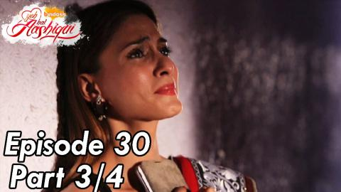 Yeh Hai Aashiqui - Episode 30 - Part 03