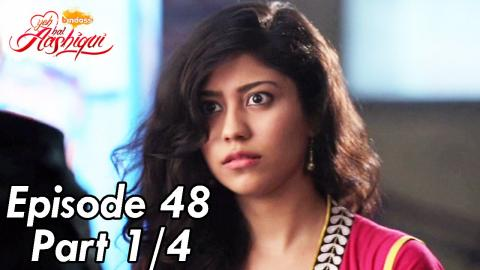 Yeh Hai Aashiqui - Episode 48 - Part 01