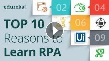 Top 10 Reasons To Learn RPA | RPA Training using UiPath
