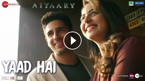 Yaad Hai Aiyaary Sidharth Malhotra Rakul Preet Palak Muchhal
