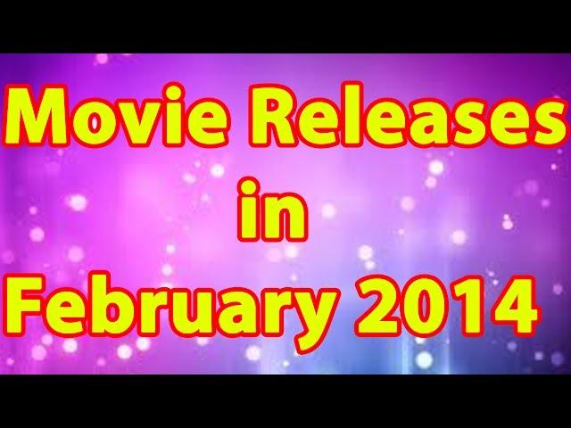Movie Releases in February 2014