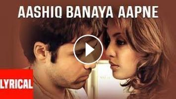 Aashiq Banaya Aapne Title Song Lyrical Video