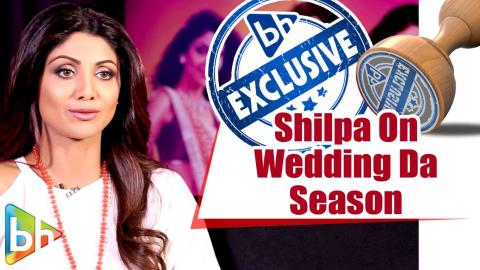 Shilpa Shetty | Wedding Da Season | Mika Singh | Exclusive Full Interview