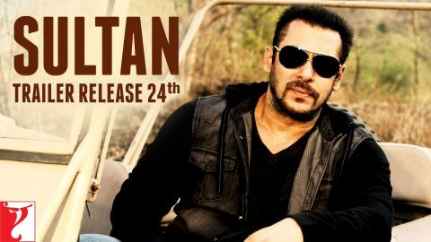 SULTAN Trailer Releasing on 24th May | Salman Khan | Anushka Sharma