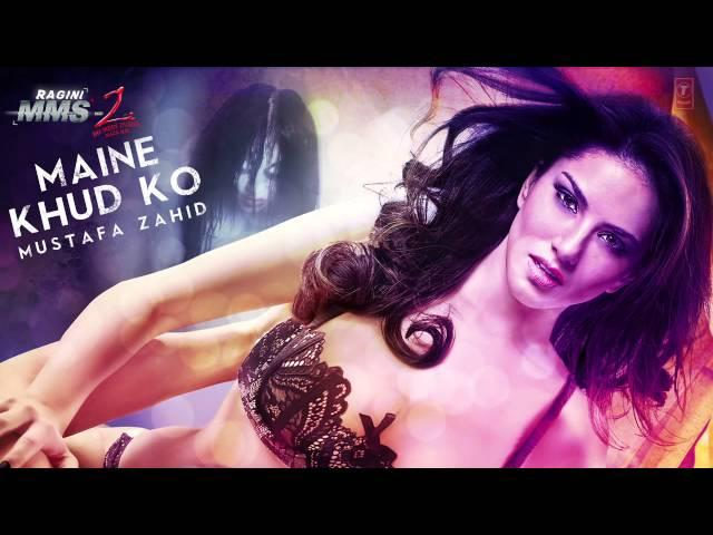 Maine Khud Ko Ragini Mms 2 Full Song Audio Sunny Leone