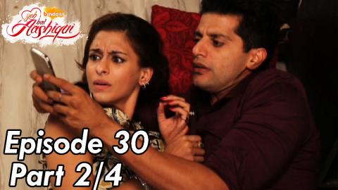 Yeh Hai Aashiqui - Episode 30 - Part 02
