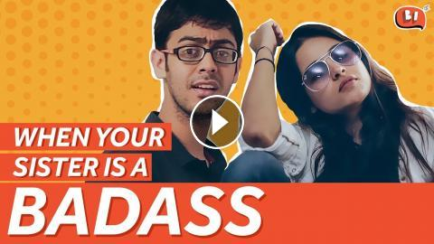 When Your Sister is a Badass | Raksha Bandhan Special