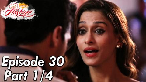 Yeh Hai Aashiqui - Episode 30 - Part 01