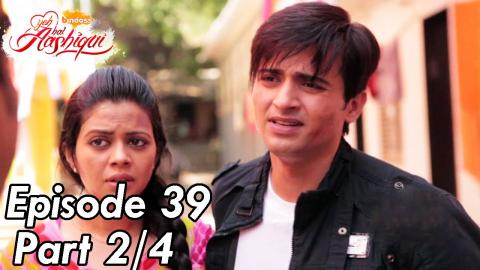 Yeh Hai Aashiqui - Episode 39 - Part 02