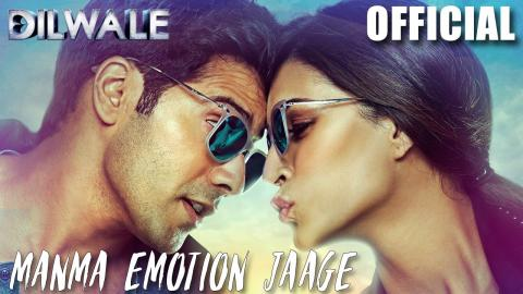 Dilwale – Manma Emotion Jaage | Varun Dhawan | Kriti Sanon | Official New Song Video 2015