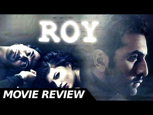 Roy - Movie Review - Ranbir Kapoor -Jacqueline Fernandez -  Arjun Rampal - Bollywood Movie Reviews