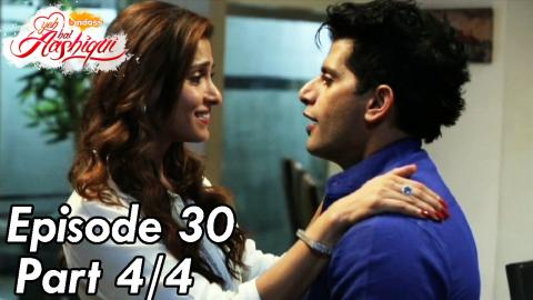 Yeh Hai Aashiqui - Episode 30 - Part 04