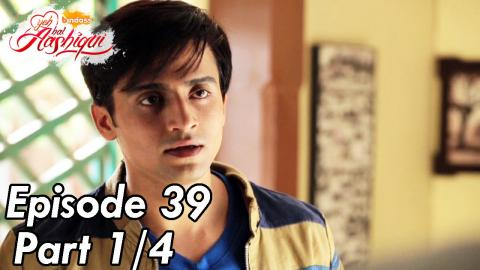 Yeh Hai Aashiqui - Episode 39 - Part 01