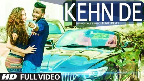HeartBeat: Kehn De Full Video Song | Latest Punjabi Song 2015 | T-Series Apnapunjab