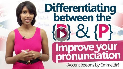 Differentiating between the P & B sounds - English Accent