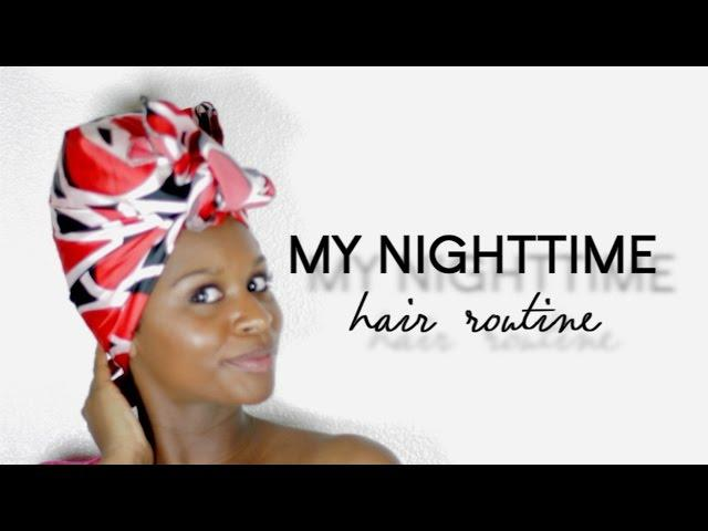My Nighttime Hair Routine +Demo