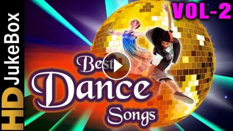 Best Dance Songs – Vol 2 | Superhit Party Songs Collection