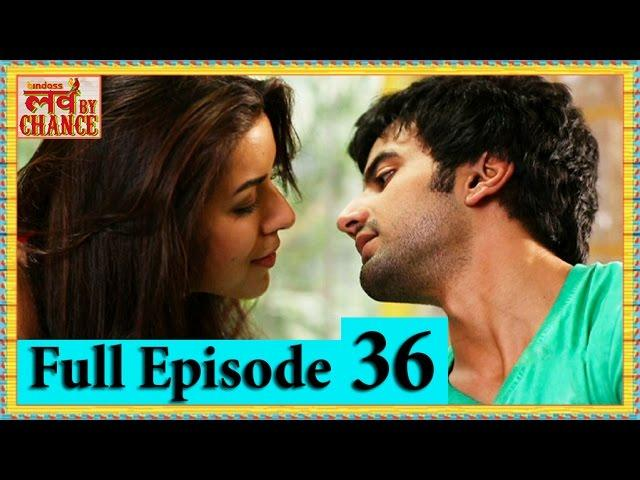 Love By Chance - Full Episode 36 - bindass Official