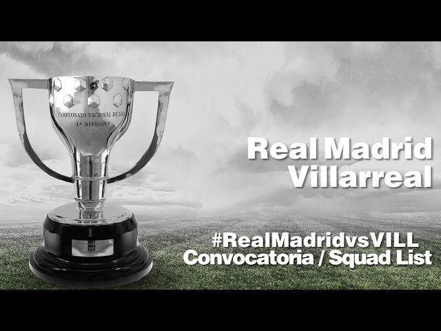 CONVOCATORIA / SQUAD LIST: Real Madrid - Villarreal