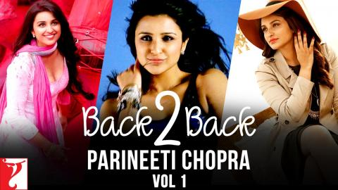 #Back2Back | Parineeti Chopra Songs