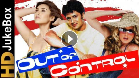 Out of Control 2003 | Full Video Songs Jukebox | Riteish Deshmukh