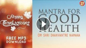 Day 27 - Mantra for Good Health & Healing - DHANVANTRI MANTRA [108