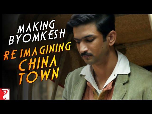 Making  Byomkesh Re-Imagining China Town - Detective Byomkesh Bakshy