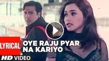 Oye Raju Pyar Na Kariyo Lyrical Video    Hadh Kar Di Aapne