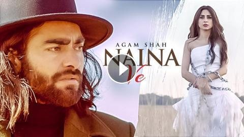 New Punjabi Songs 2018 | Naina Ve: Agam Shah Ft Harp Farmer