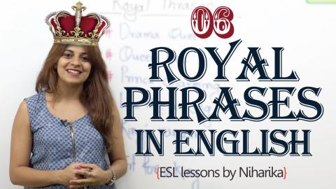 Learn Royal Phrases in English for daily conversation - Free English speaking lessons