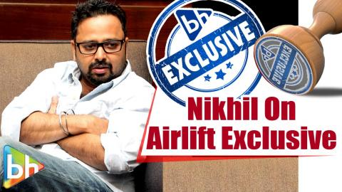 Nikhil Advani | Airlift | Akshay Kumar | Salman Khan | Censorship | Exclusive Full Interview