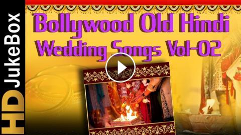 Bollywood Best Old Hindi Wedding Songs