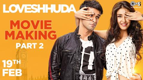Loveshhuda In Cinemas 19th Feb 2016 - Making of Movie Part 2 | Girish Kumar, Navneet Dhillon