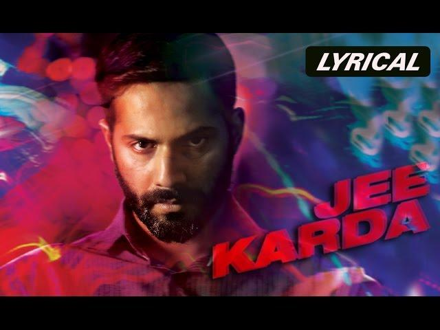 Jee Karda | Full Song with Lyrics | Badlapur