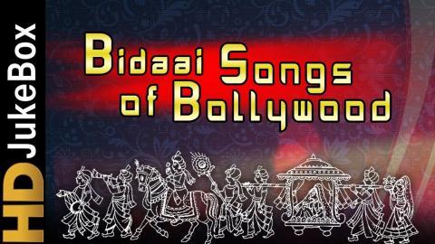 Bidaai Songs Of Bollywood