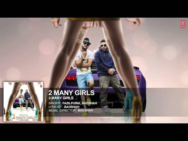 '2 Many Girls' FULL SONG (Audio) | Fazilpuria, Badshah | T-Series