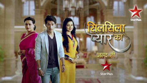 Silsila Pyaar Ka, Coming Soon on STAR Plus