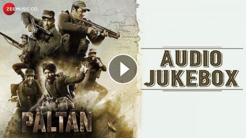 Paltan Full Movie Audio Jukebox Jackie Shroff Arjun Rampal