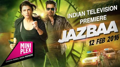 'Watch grand premiere of Jazbaa on Miniplex' Friday 12th Feb